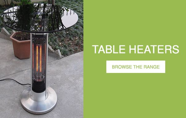 Click here to view our table heater range